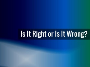 Is It Right or Is It Wrong?.002