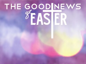 The Good News of Easter.003