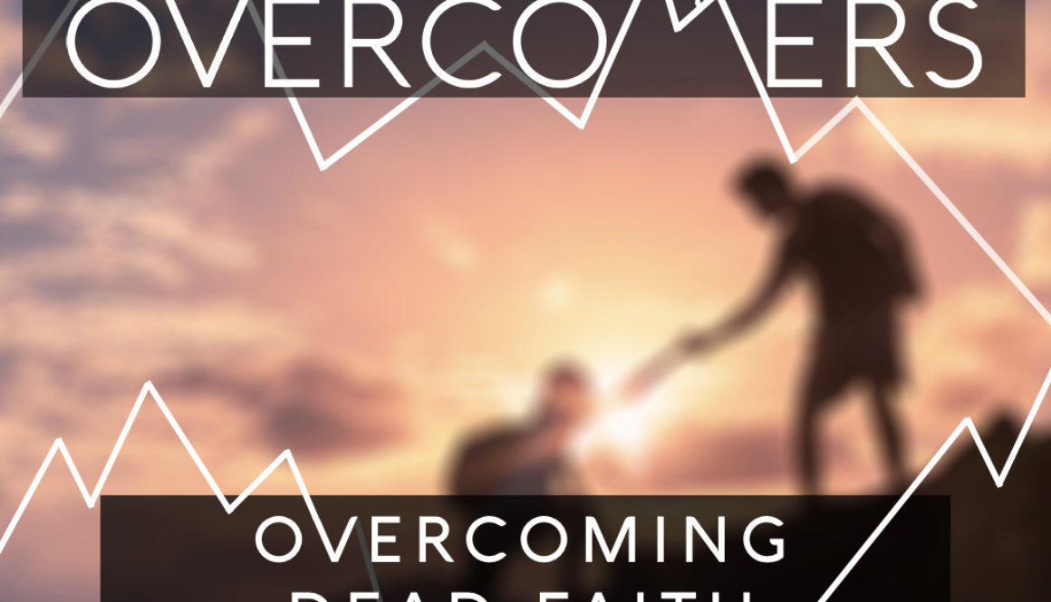 082717 - Overcoming Dead Faith.003